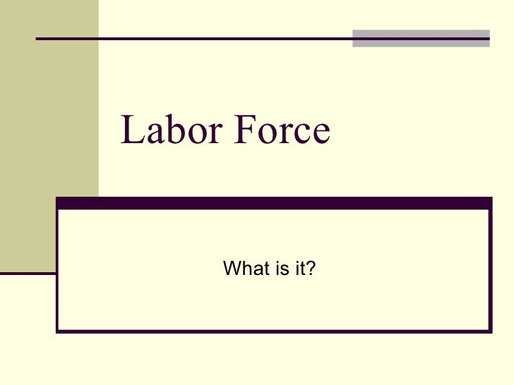 Labor Force What is it?