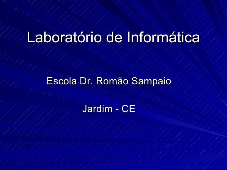 Laboratório de Informática Escola Dr. Romão Sampaio Jardim - CE