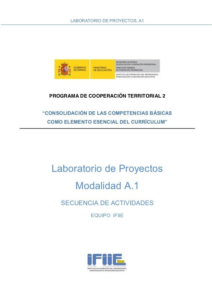 LABORATORIO DE PROYECTOS. A1PROGRAMA DE COOPERACIÓN TERRITORIAL 2Laboratorio de Proyectos        Modalidad A.1   SECUENCIA...
