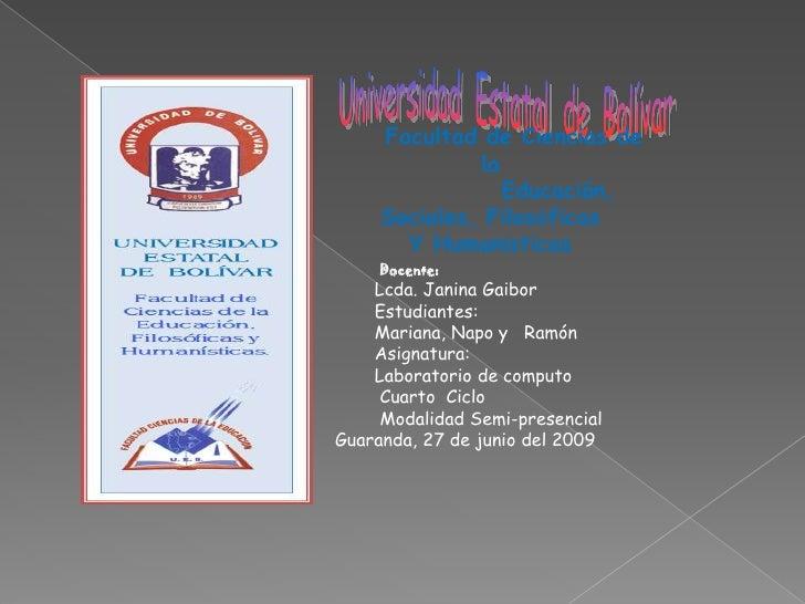 Universidad  Estatal  de  Bolívar<br />Facultad de Ciencias de la     <br />Educación, Sociales, Filosóficas              ...