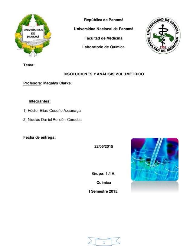 1 República de Panamá Universidad Nacional de Panamá Facultad de Medicina Laboratorio de Química Tema: DISOLUCIONES Y ANÁL...
