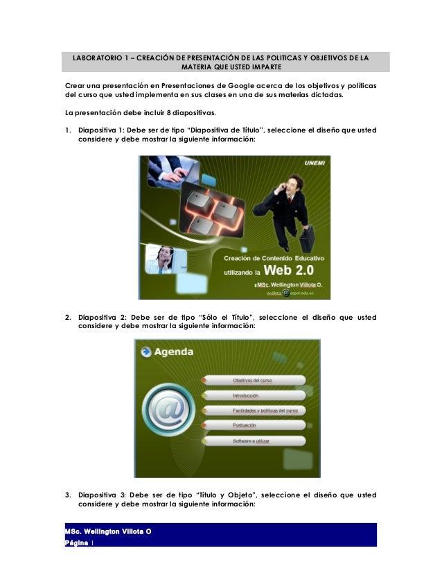 LABORATORIO 1 – CREACIÓN DE PRESENTACIÓN DE LAS POLITICAS Y OBJETIVOS DE LA MATERIA QUE USTED IMPARTE Crear una presentaci...