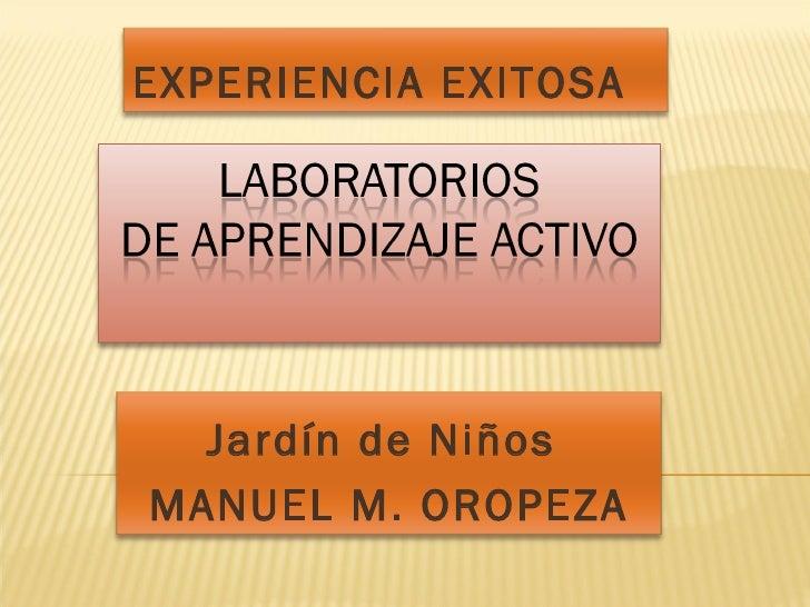 EXPERIENCIA EXITOSA  Jardín de NiñosMANUEL M. OROPEZA