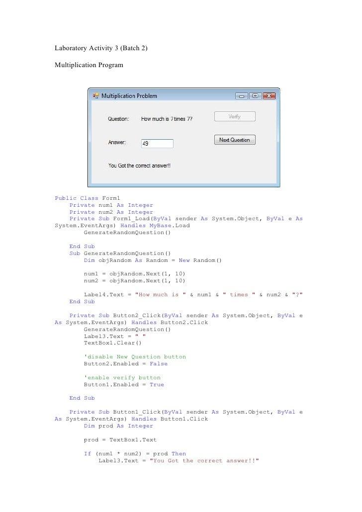 Laboratory Activity 3 (Batch 2)  Multiplication Program     Public Class Form1     Private num1 As Integer     Private num...