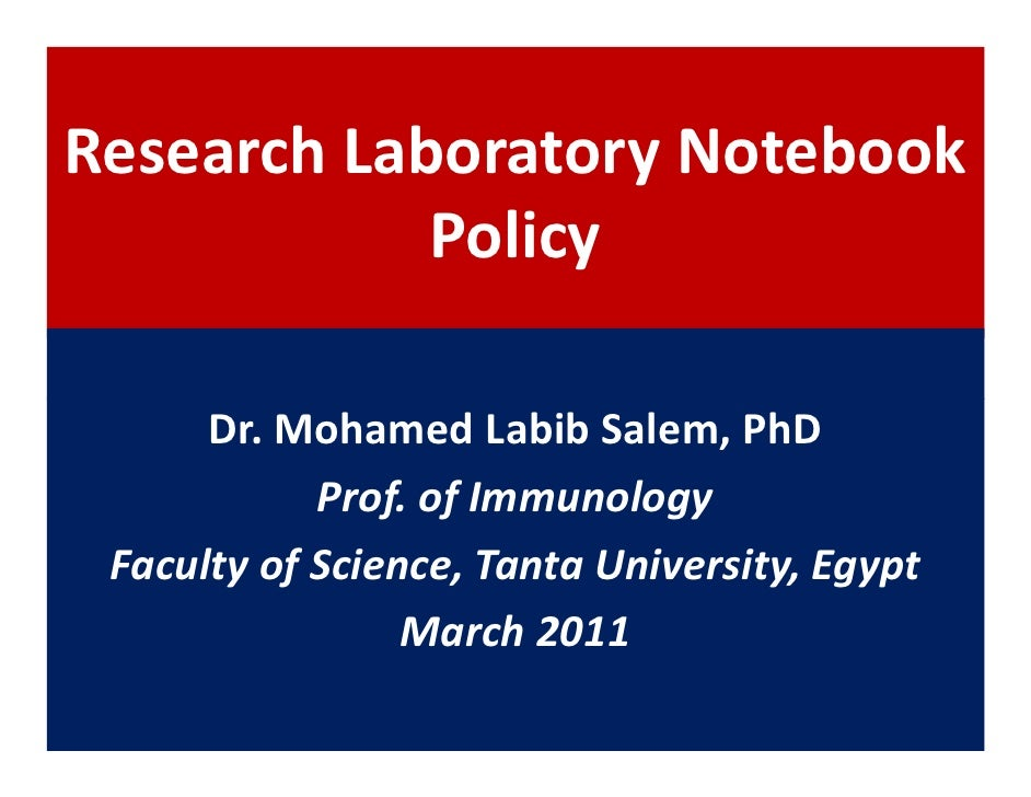 Research Laboratory Notebook            Policy      Dr. Mohamed Labib Salem, PhD            Prof. of Immunology Faculty of...