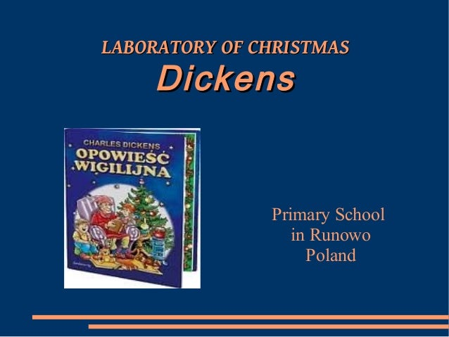 LABORATORY OF CHRISTMASLABORATORY OF CHRISTMAS DickensDickens Primary School in Runowo Poland