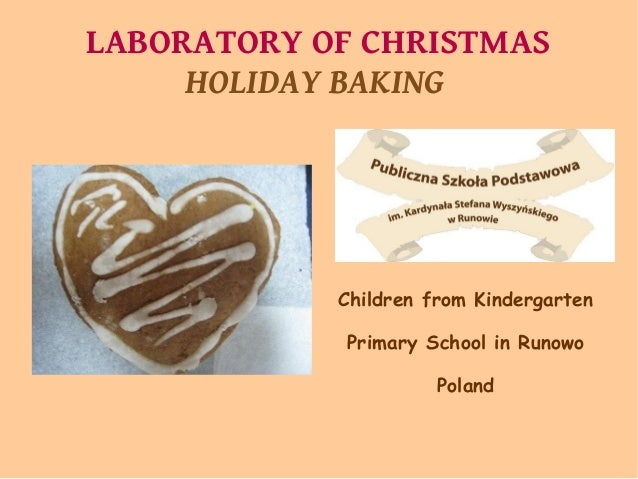 LABORATORY OF CHRISTMAS HOLIDAY BAKING  Children from Kindergarten Primary School in Runowo Poland