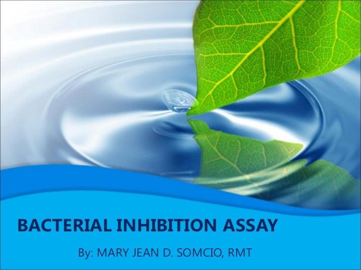 Laboratory procedure of bacterial inhibition assay
