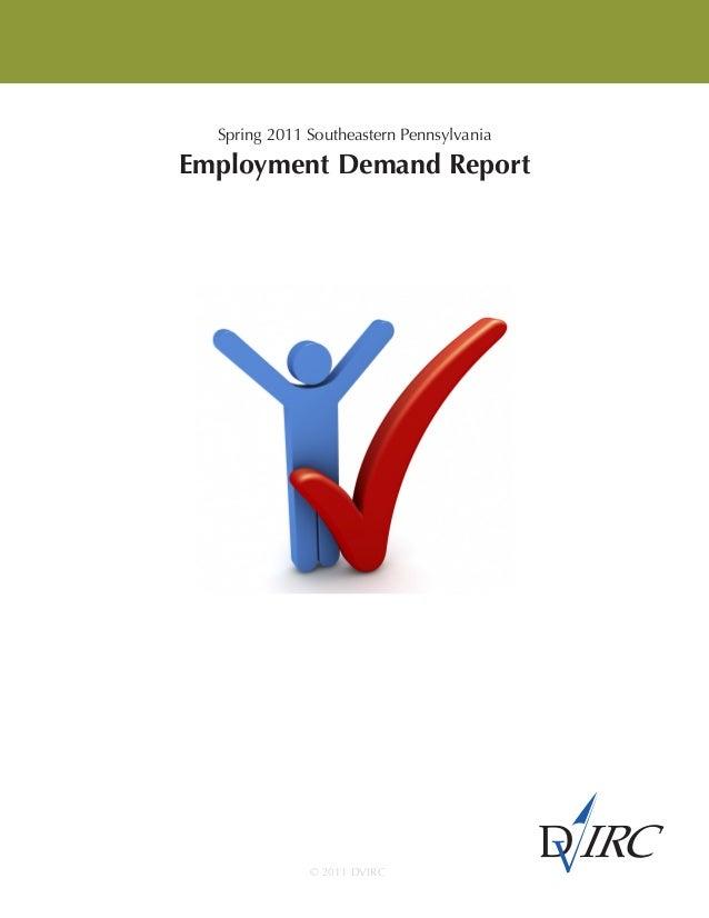 Spring 2011 Southeastern Pennsylvania Employment Demand Report © 2011 DVIRC
