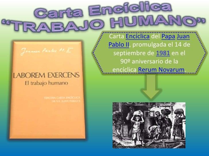 Carta Encíclica del Papa JuanPablo II, promulgada el 14 de septiembre de 1981 en el    90º aniversario de la encíclica Rer...