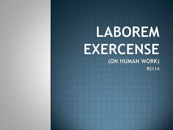 LABOREM EXERCENSE(On Human Work)<br />RS114<br />
