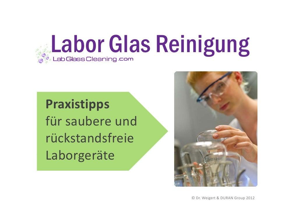 Labor Glas Reinigung           .com            comPraxistippsfür saubere undrückstandsfreieLaborgeräte                  © ...