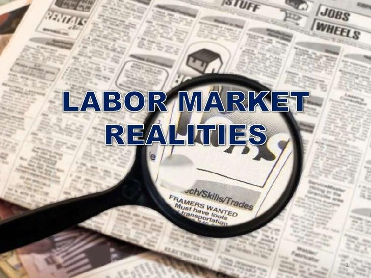 LABOR MARKET REALITIES<br />1<br />