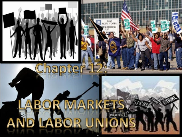 Labor markets and labor unions