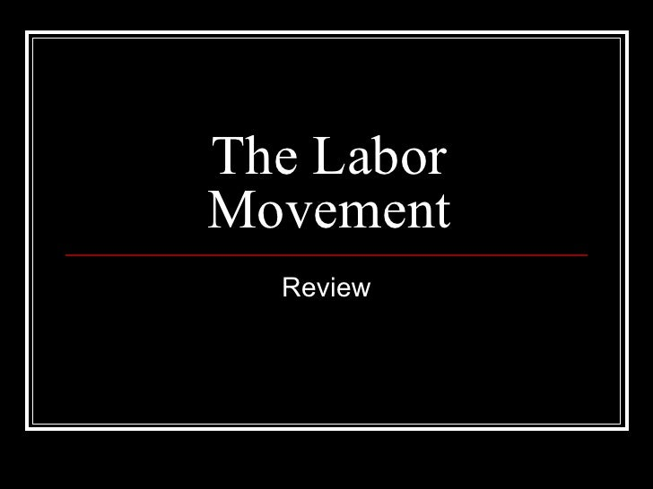 The LaborMovement  Review