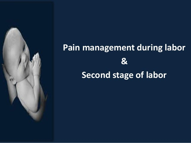 Pain management during labor & Second stage of labor