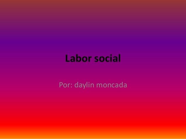 Labor social Daylin Moncada