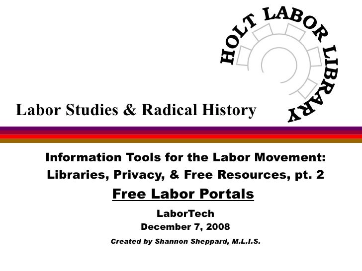 Information Tools for the Labor Movement: Libraries, Privacy, & Free Resources, pt. 2 Free Labor Portals   LaborTech Decem...