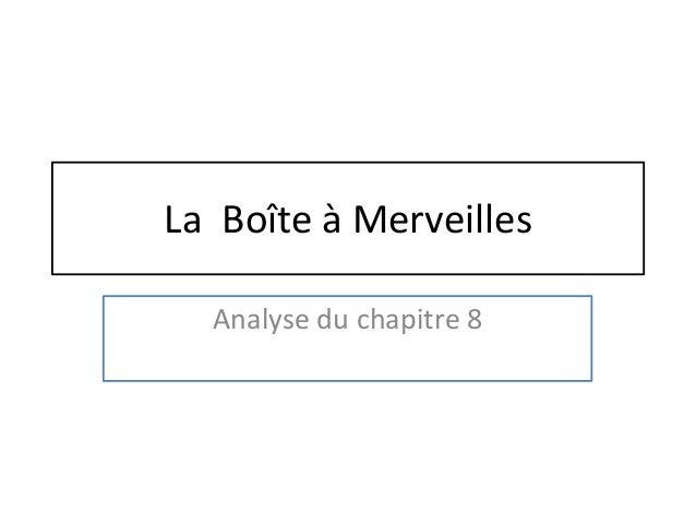 La Boîte à Merveilles Analyse du chapitre 8