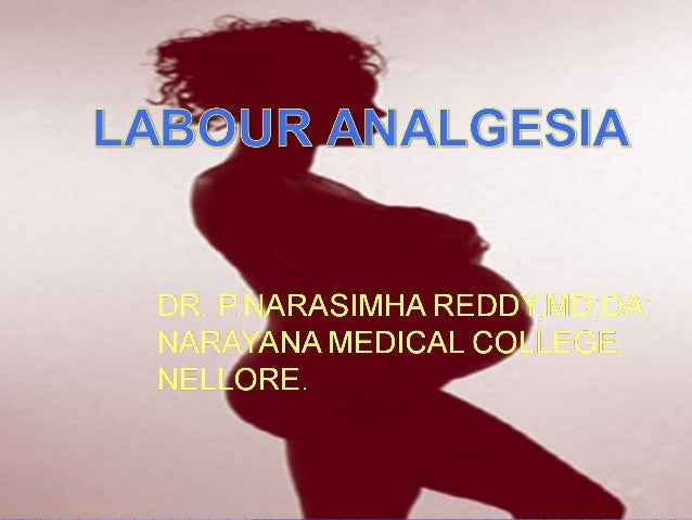 "Analgesia for Labor and Delivery  ALWAYS controversial !  ""Birth is a natural process""  Women should suffer!!  Concern..."