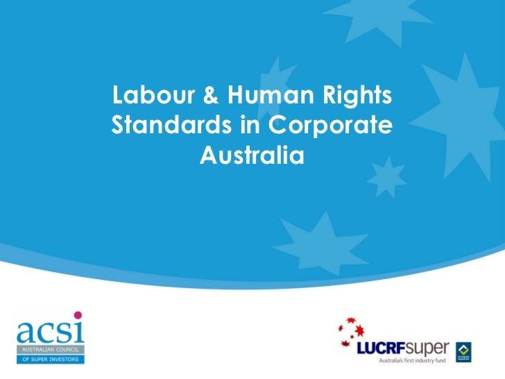 Labour & Human RightsStandards in Corporate       Australia