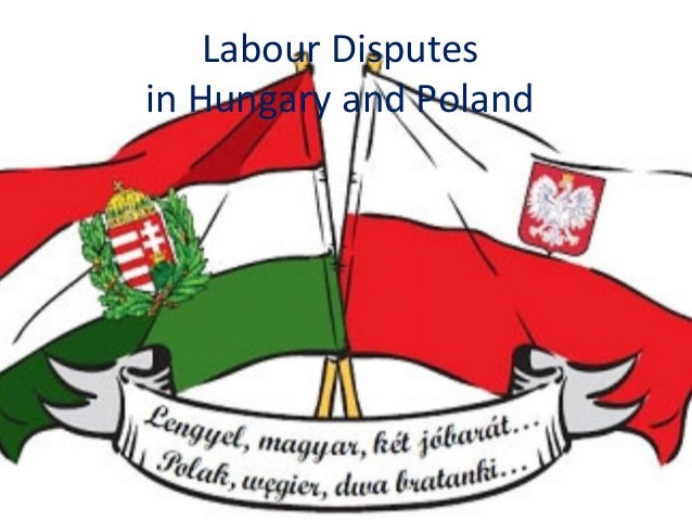 Labour Disputes in Hungary and Poland