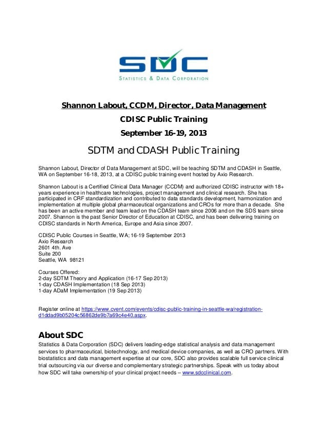 Shannon Labout, CCDM, Director, Data Management CDISC Public Training September 16-19, 2013 SDTM and CDASH Public Training...