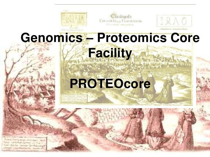 Genomics – Proteomics Core         Facility       PROTEOcore
