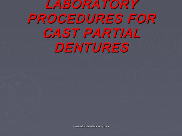 Lab procedures for cast partial dentures.  /certified fixed orthodontic courses by Indian dental academy