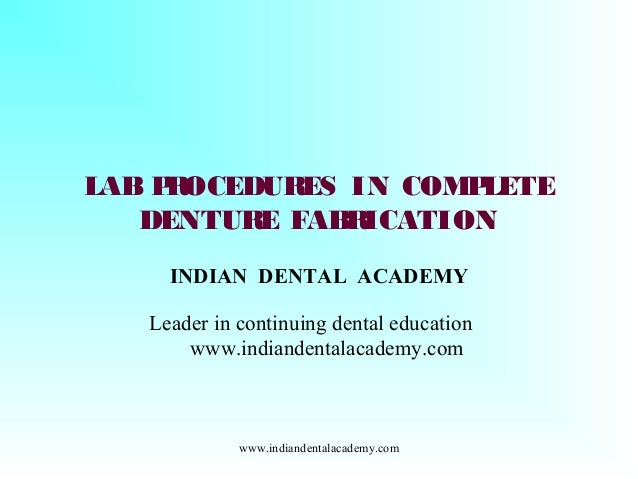 Lab procedures in complete denture prosthodontics/ dental education in india