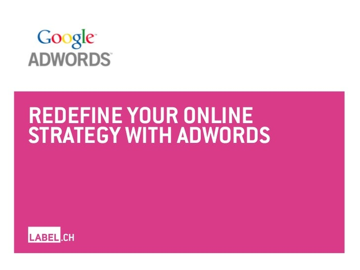 REDEFINE YOUR ONLINESTRATEGY WITH ADWORDS