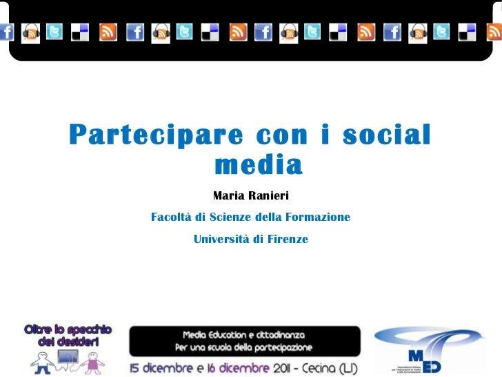 Partecipare con i social media Maria Ranieri Facoltà di Scienze della Formazione Università di Firenze