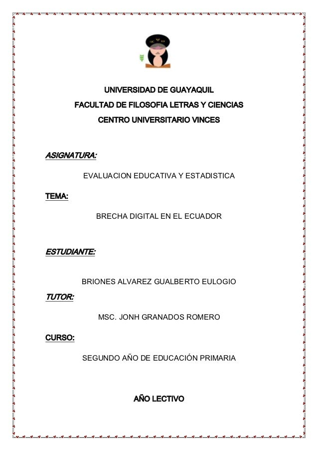 UNIVERSIDAD DE GUAYAQUIL         FACULTAD DE FILOSOFIA LETRAS Y CIENCIAS              CENTRO UNIVERSITARIO VINCESASIGNATUR...