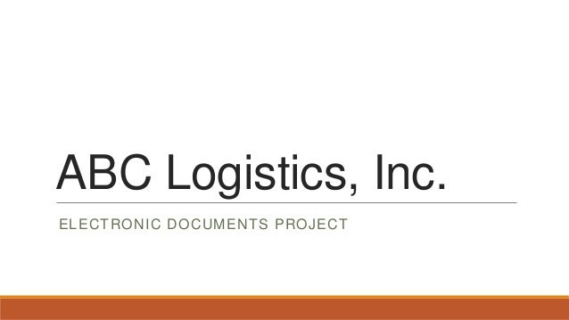 ABC Logistics, Inc. ELECTRONIC DOCUMENTS PROJECT
