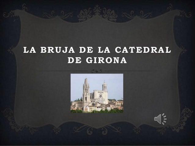 LA BRUJA DE LA CATEDRAL DE GIRONA