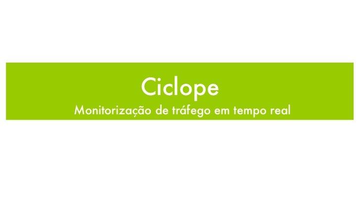 Ciclope - Monitorização de tráfego em tempo real