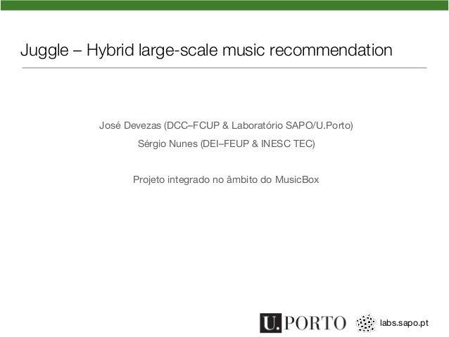 Juggle — Hybrid large-scale music recommendation