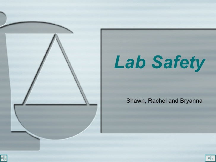 Lab Safety Shawn, Rachel and Bryanna