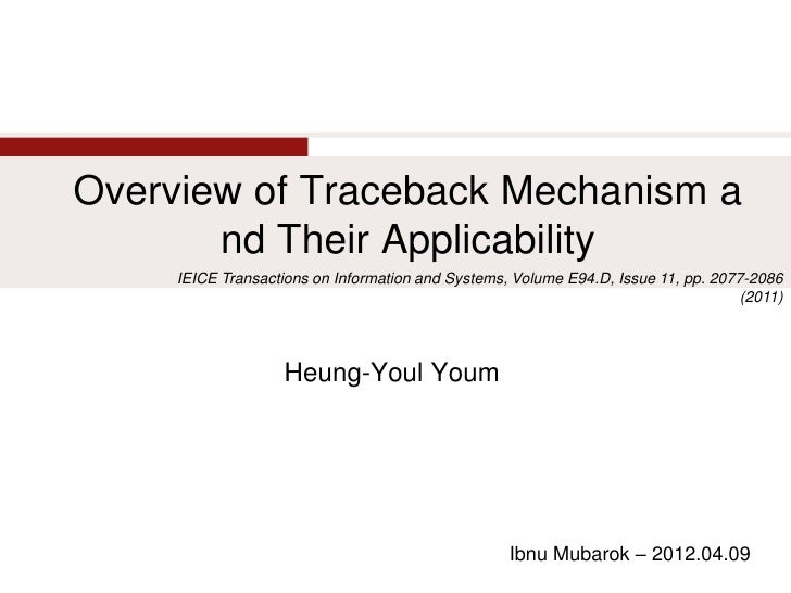 Overview of Traceback Mechanism a       nd Their Applicability     IEICE Transactions on Information and Systems, Volume E...