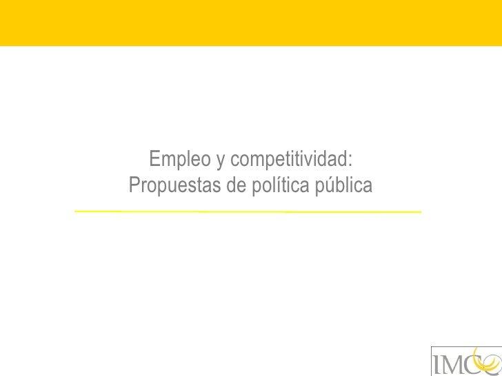 Empleo y competitividad: Propuestas de política pública