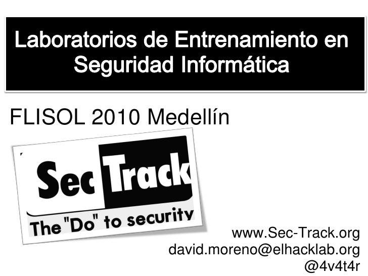 Laboratorios de Entrenamiento en Seguridad Informática - FLISOL 2010