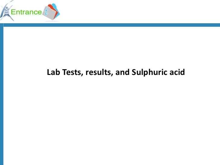 Lab Tests, results, and Sulphuric acid