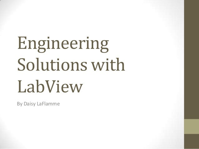 EngineeringSolutions withLabViewBy Daisy LaFlamme