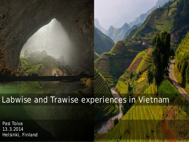 Labwise and trawise experiences in vietnam