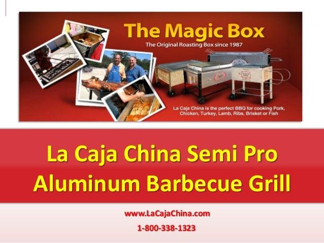 La Caja China Semi ProAluminum Barbecue Grill        www.LaCajaChina.com          1-800-338-1323