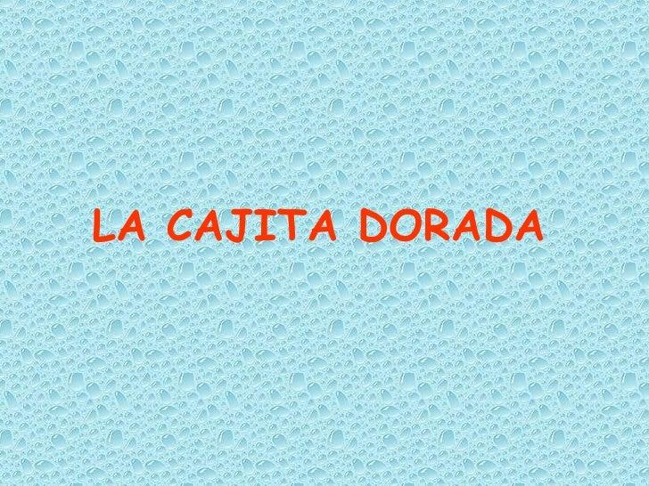 LA CAJITA DORADA