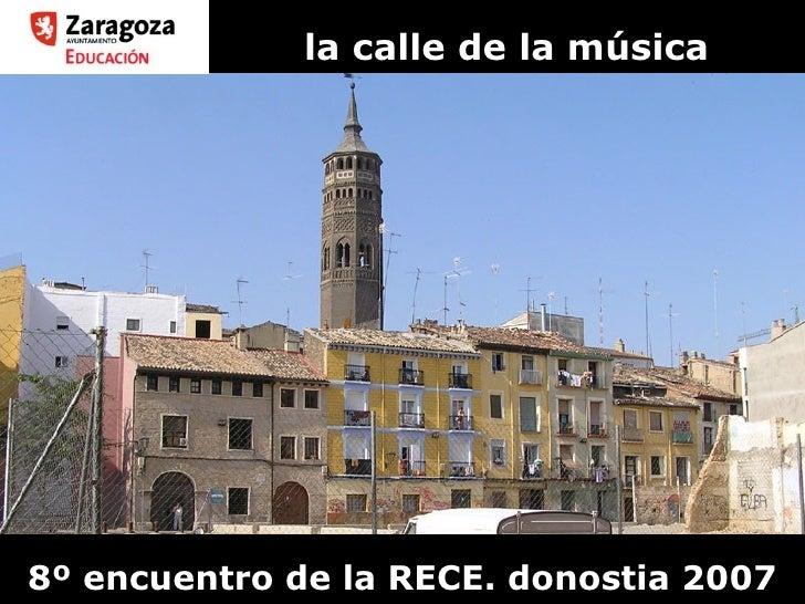 la calle de la música 8º encuentro de la RECE. donostia 2007