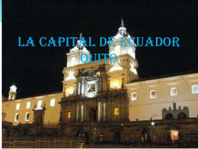 La Capital De EcuadorQuito
