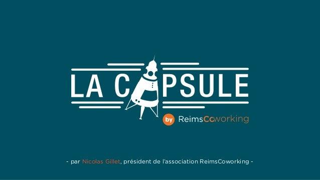 - par Nicolas Gillet, président de l'association ReimsCoworking -