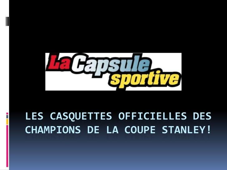 LES CASQUETTES OFFICIELLES DES CHAMPIONS DE LA COUPE STANLEY!<br />